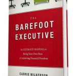 New Release: The Barefoot Executive by Carrie Wilkerson